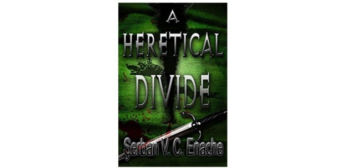 Feature Image - A Heretical Divide by Serban Enache