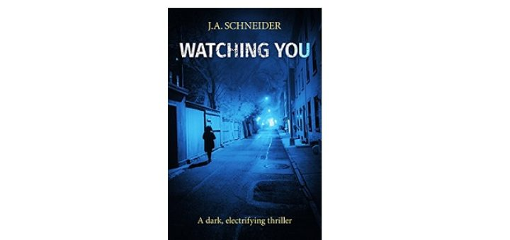 Feature Image - Watching You by J.A Schneider