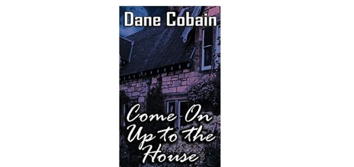 Feature Image - Come on up to the House by Dane Cobain