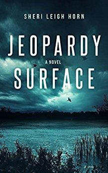 Jeopardy Surface by Sheri Leigh Horn