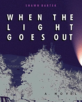 when the light goes out by shawn bartek