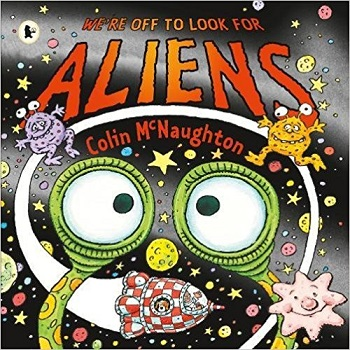 Were off to look for aliens by Colin McNaughton