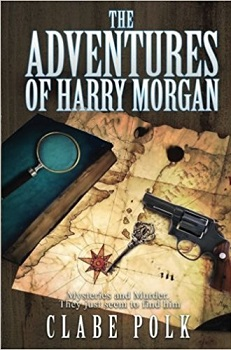 The Adventures of Harry Morgan by Clabe Polk