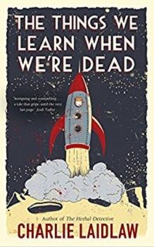 The Things we learn when were dead by charlie laidlaw