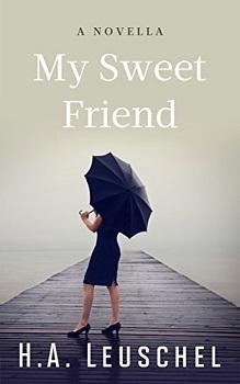 my sweet friend by h a leuschel