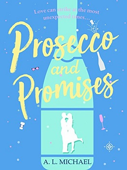 Prosecco and Promises by A L Michael