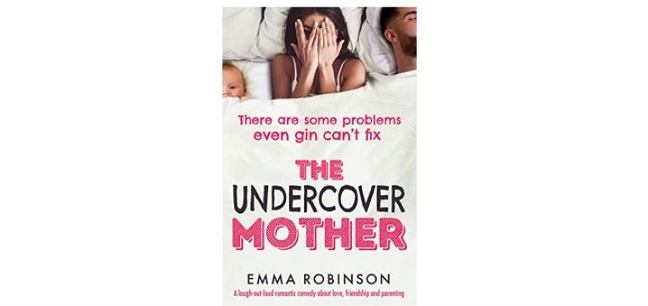 Feature Image - The Undercover Mother by Emma Robinson