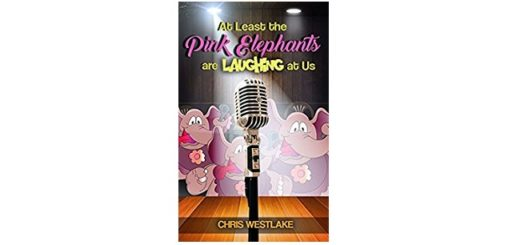 Feature Image - At Least the Pink Elephants are Laughing at Us by Chris Westlake
