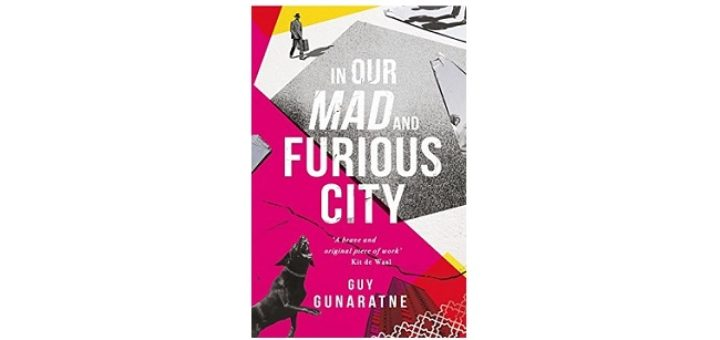 Feature Image - In Our Mad and Furious City by Guy Gunaratne