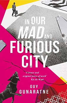 In Our Mad and Furious City by Guy Gunaratne