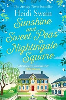 Sunshine and Sweetpeas in Nightingale Square by Heidi Swain