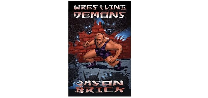 Feature Image - Wrestling Demons by Jason Brick