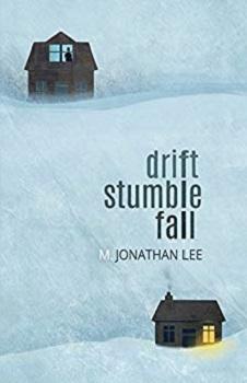 Drift Stumble Fall by M. Jonathan Lee