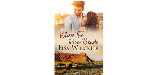 Feature Image - Where the River Bends by Elsa Winckler