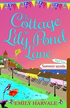 The Cottage on Lily Pond Lane part Two by Emily Harvale