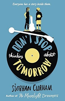 Dont Stop Thinking About Tomorrow by Siobhan Curham