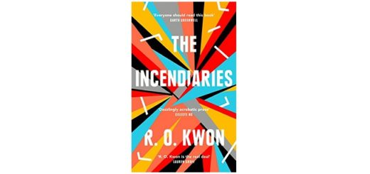 Feature Image - The Incendiaries by R O Kwon