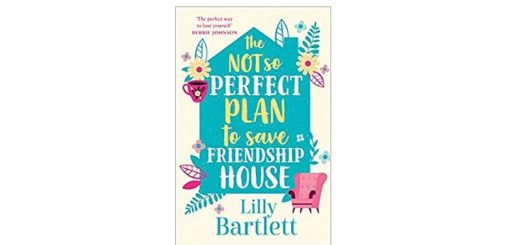Feature Image - The Not So Perfect Plan to Save Friendship House by Lilly Bartlett