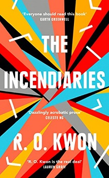 The Incendiaries by R O Kwon