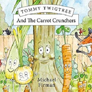 Tommy Twigtree and the Carrot Crunchers by Michael Firman
