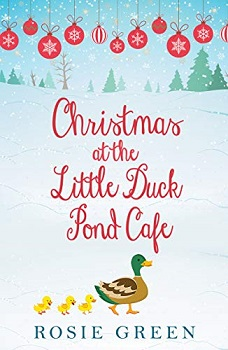 Christmas at the little duck pond cafe by rosie green