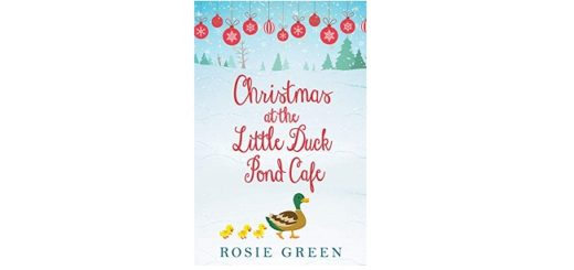 Feature Image - Christmas at the little duck pond cafe by rosie green