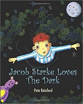 Jacob Starke Loves the Dark by Peta Rainford
