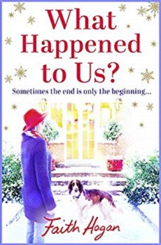 What Happened to Us by Faith Hogan