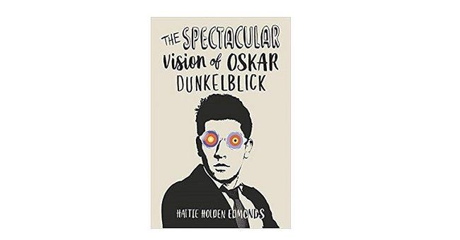 Feature Image - The Spectacular Vision of Oskar Dunkelblick by Hattie Holden Edmonds
