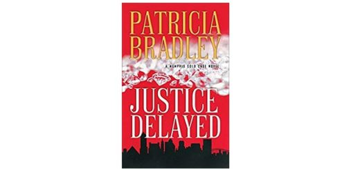 Feature Image - Justice Delayed by Patricia Bradley