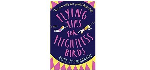 Feature image - Flying Tips for Flightless Birds by Kelly McCaughrain