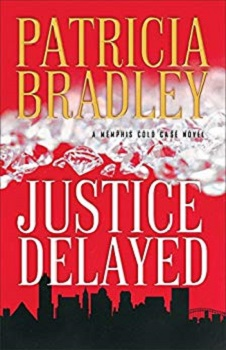 Justice Delayed by Patricia Bradley