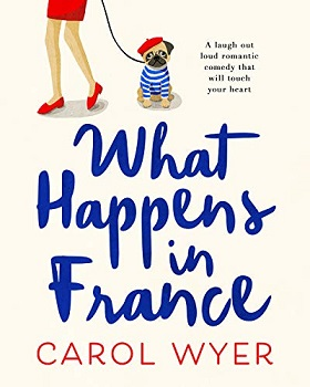 What Happens in France by Carol Wyer