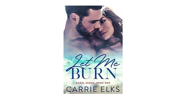 Feature Image - Let Me Burn by Carrie Elks