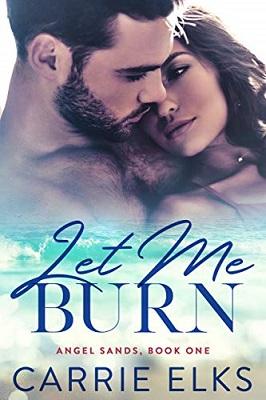 Let Me Burn by Carrie Elks