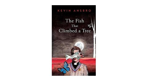 Feature Image - The Fish that Climbed a Tree by Kevin Ansboro
