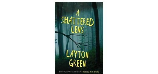 Feature Image - A Shattered Lens by Layton Green