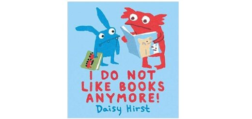 Feature Image - I Do Not Like Books Anymore by Daisy Hirst