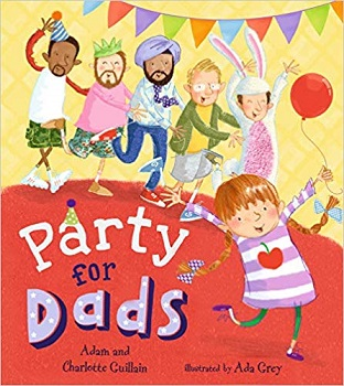 Party for Dads by Adam and Charlotte Guillain