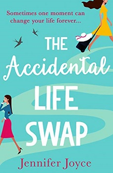 The Accidental Life Swap by Jennifer Joyce