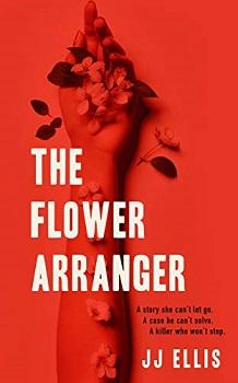 The Flower Arranger by J J Ellis