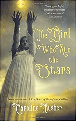 The Girl Who Ate The Stars by Caroline Busher
