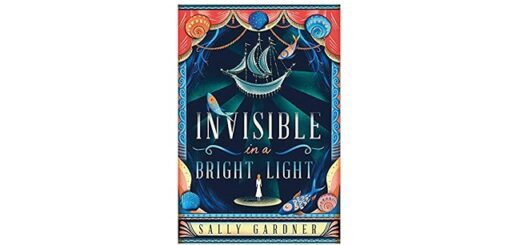 Feature Image - Invisible in a Bright Light by Sally Gardner