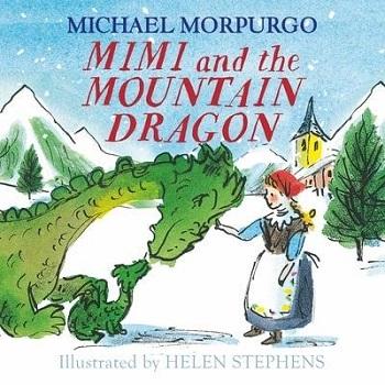 Mimi and the Mountain Dragon by Michael Morpurgo