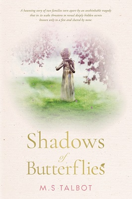 Shadows of Butterflies by M S Talbot
