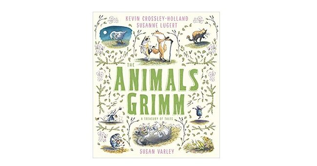 Feature Image - The Animal's Grimm by Kevin Crossley-Holland