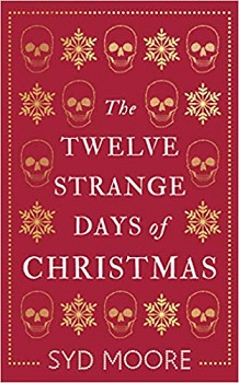 The Twelve Strange Days of Christmas by Syd Moore