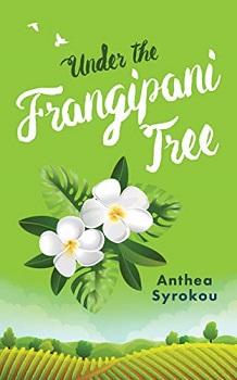 Under the Frangipani Tree by Anthea Syrokou