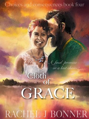 Cloth of Grace by Rachel J Bonner