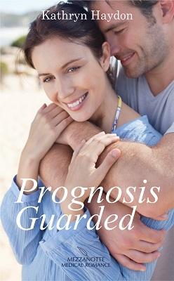 Prognosis Guarded by Kathryn Haydon